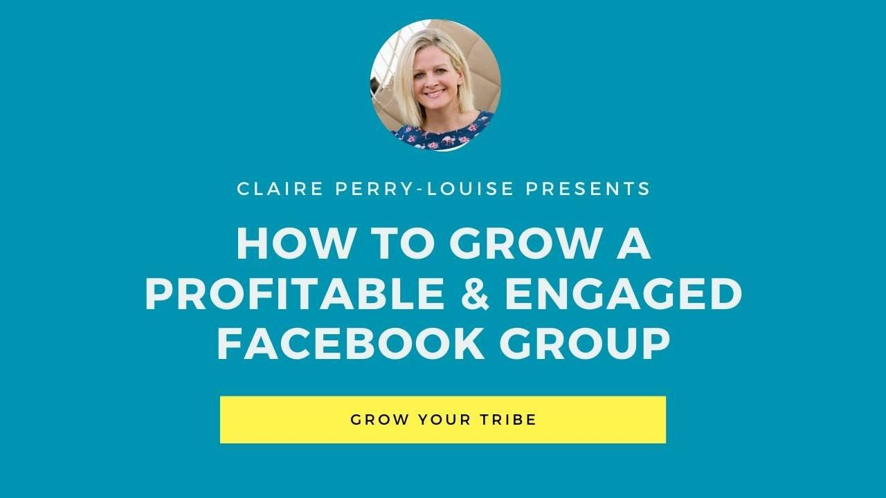 How To Grow A Profitable And Engaged Facebook Group